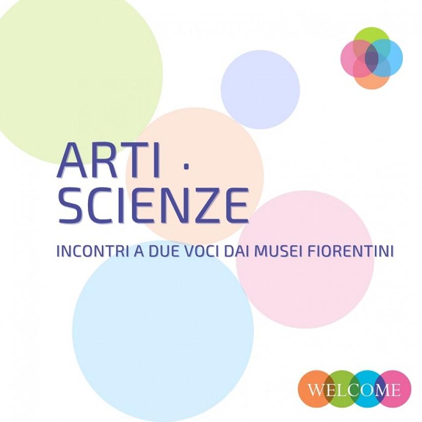 Arti e scienze. Nuovi incontri a due voci dai musei fiorentini