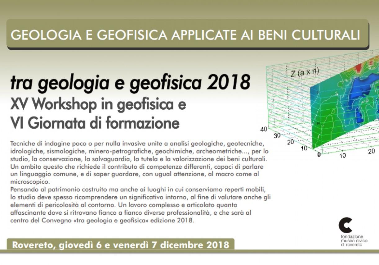 Tra Geologia e Geofisica 2018 - XV Workshop in Geofisica e VI Giornata di Formazione -