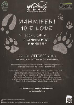 M'ammalia 2018 - Mammiferi 10 e lode: buoni,  cattivi..o semplicemente mammiferi?