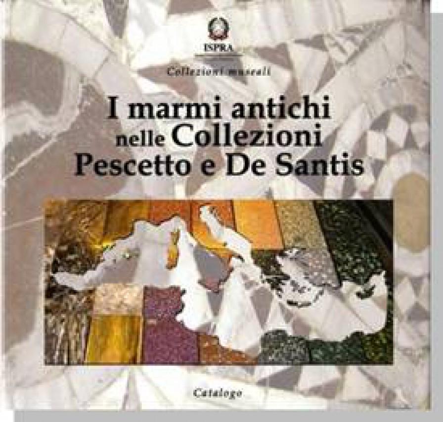 I marmi antichi nelle Collezioni Pescetto e De Santis