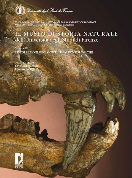 Presentazione del III volume della collana dedicata alle collezioni del Museo:  Le collezioni Geologiche e Paleontologiche  a cura di Simonetta  Monechi e Lorenzo Rook