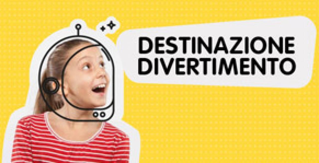 DESTINAZIONE DIVERTIMENTO MUSEOESTATE