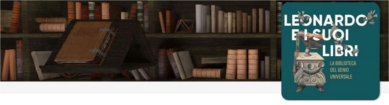Leonardo e i suoi libri. La biblioteca del Genio Universale