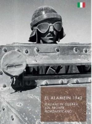 EL ALAMEIN 1942.  ITALIANI IN GUERRA SUL FRONTE NORDAFRICANO