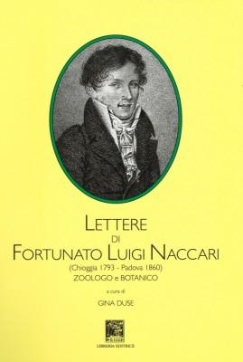 Lettere di Fortunato Luigi Naccari (Chioggia 1793 - Padova 1860) zoologo e botanico  a cura di Gina Duse