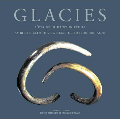 GLACIES L'età dei ghiacci in Friuli